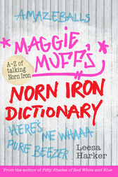 Maggie Muff's Norn Iron Dictionary by Leesa Harker