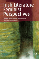 Irish Literature: Feminist Perspectives by Patricia Coughlan