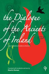 The Dialogue of the Ancients of Ireland by Maurice Harmon