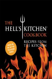 The Hell's Kitchen Cookbook by Hell's Kitchen