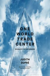 One World Trade Center by Judith Dupré