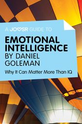A Joosr Guide to… Emotional Intelligence by Daniel Goleman by Joosr