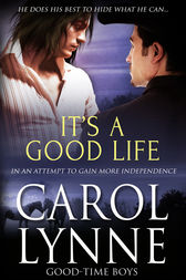 It's a Good Life by Carol Lynne