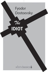 The Idiot by Dostoevsky Fyodor