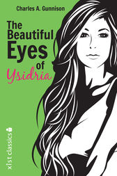 The Beautiful Eyes of Ysidria by Charles A. Gunnison