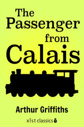 The Passenger from Calais by Arthur Griffiths