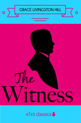 The Witness by Grace Livingston Hill