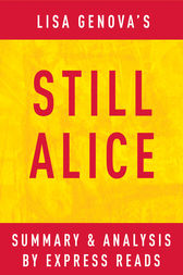 Still Alice: by Lisa Genova | Summary & Analysis by EXPRESS READS