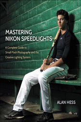 Mastering Nikon Speedlights by Alan Hess