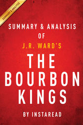 The Bourbon Kings: by J.R. Ward | Summary & Analysis by Instaread