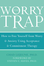 The Worry Trap by Chad LeJeune