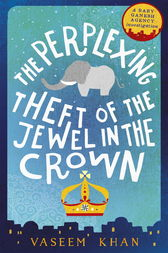 The Perplexing Theft of the Jewel in the Crown by Vaseem Khan