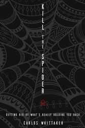Kill the Spider by Carlos Enrique Whittaker