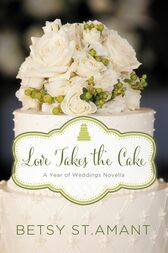 Love Takes the Cake by Betsy St. Amant