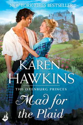 Mad For The Plaid: Princes of Oxenburg 3 by Karen Hawkins
