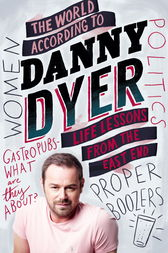 The World According to Danny Dyer by Danny Dyer