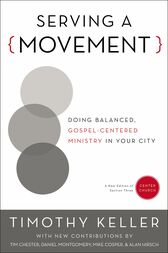 Serving a Movement by Timothy Keller