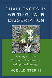 Challenges in Writing Your Dissertation by Noelle Sterne
