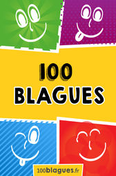 100 blagues by 100blagues.fr