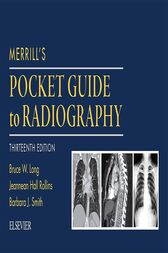 Merrill's Pocket Guide to Radiography - E-Book by Bruce W. Long