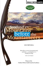 Scotland's Mountains Before the Mountaineers by Ian R Mitchell