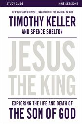 Jesus the King Study Guide by Timothy Keller