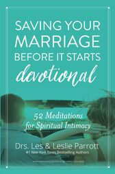 Saving Your Marriage Before It Starts Devotional by Les and Leslie Parrott