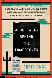 More Tales behind the Tombstones by Chris Enss
