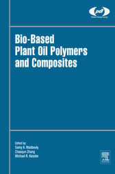 Bio-Based Plant Oil Polymers and Composites by Samy Madbouly