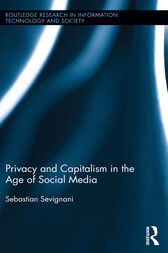 Privacy and Capitalism in the Age of Social Media by Sebastian Sevignani