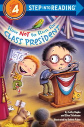 How Not to Run for Class President by Catherine A. Hapka