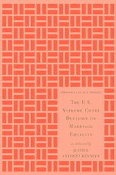 The U.S. Supreme Court Decision on Marriage Equality, Gift Edition by Anthony M. Kennedy