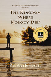 The Kingdom Where Nobody Dies by Kimberley Starr