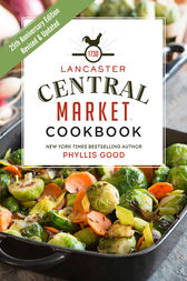 Lancaster Central Market Cookbook by Phyllis Good