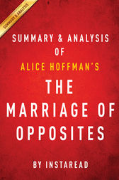 The Marriage of Opposites: by Alice Hoffman | Summary & Analysis by Instaread