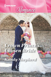 Crown Prince's Chosen Bride by Kandy Shepherd