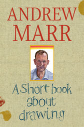 A Short Book on Drawing by Andrew Marr