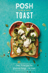 Posh Toast by Emily Kydd