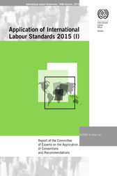 Report of the Committee of Experts on the Application of Conventions and Recommendations. ILC 104/2015, Report III (1A) by ILO