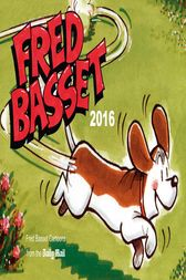 Fred Basset Yearbook 2016 by Alex Graham