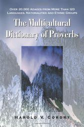 The Multicultural Dictionary of Proverbs by Harold V. Cordry