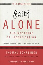 Faith Alone---The Doctrine of Justification by Thomas R. Schreiner