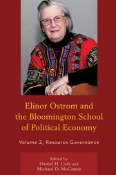 Elinor Ostrom and the Bloomington School of Political Economy by Daniel H. Cole