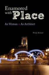 Enamored with Place by Wendy Bertrand