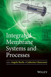 Integrated Membrane Systems and Processes by Angelo Basile