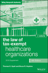 The Law of Tax-Exempt Healthcare Organizations 2016 Supplement by Thomas K. Hyatt