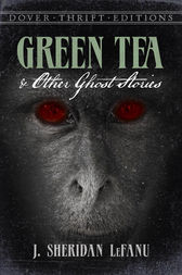 Green Tea and Other Ghost Stories by J. Sheridan LeFanu