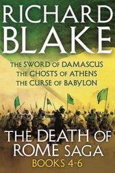 The Death of Rome Saga 4-6 by Richard Blake