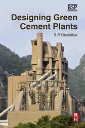 Designing Green Cement Plants by S. P. Deolalkar