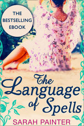 The Language Of Spells by Sarah Painter
